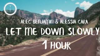 Alec Benjamin   Let Me Down Slowly (feat. Alessia Cara) [1 Hour]