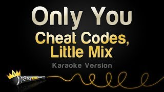 Cheat Codes, Little Mix   Only You (Karaoke Version)