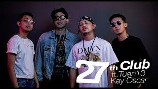 JRSCK - 27th Club Ft Tuan Tigabela$ & Kay Oscar (Official MV)