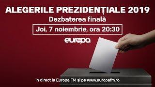 ALEGERILE PREZIDENȚIALE 2019: DEZBATEREA FINALĂ