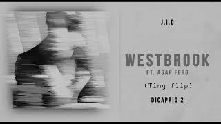 JID   Westbrook Ft. A$AP FERG (DiCaprio 2) (Ting Flip)