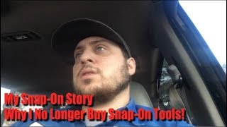 My Snap-On Story: Why I No Longer Buy Snap-on Tools!