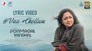 Pon Magal Vandhal - Vaa Chellam Lyric   Jyotika   Govind Vasantha   JJ Fredrick   Suriya