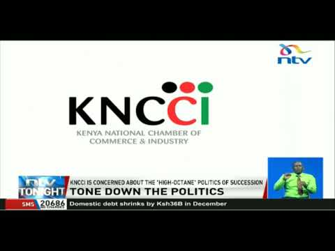 KNCCI concerned about the 'high-octane' politics of succession