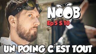 NOOB : S10 ep5 : UN POING C\'EST TOUT !