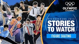 Figure Skating Stories to Watch at PyeongChang 2018 | Olympic Winter Games