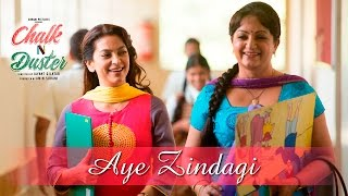 Aye Zindagi - Song Video - Chalk N Duster