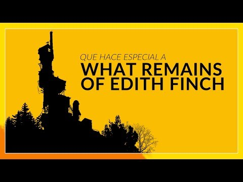 Lo que hace unico a What remains of Edith Finch
