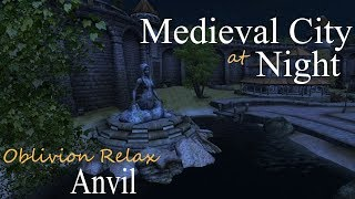 Medieval City at Night • Oblivion Relax (ASMR) • Anvil • Sleep Relaxation & Ambient Sounds