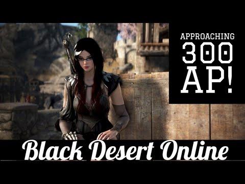 Black Desert Online [BDO] Approaching 300 AP!
