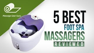 5 Best Foot Spa Massagers Reviewed