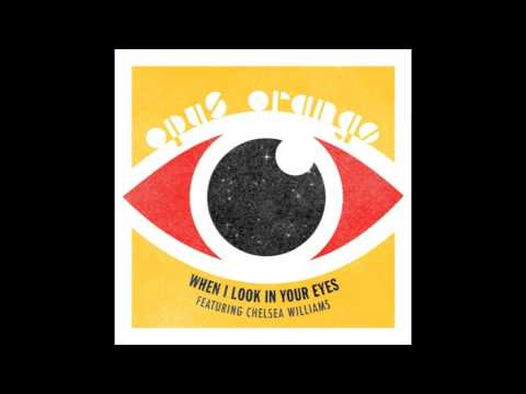 When I Look In Your Eyes (Song) by Opus Orange and Chelsea Williams