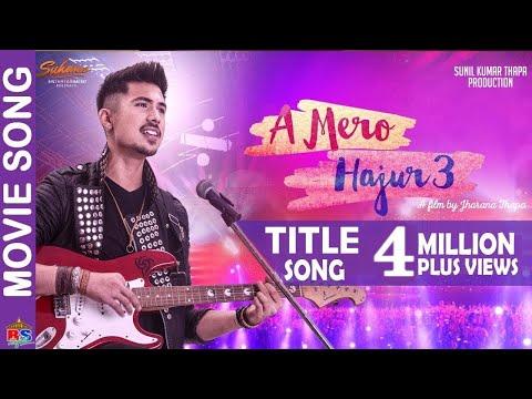 OST | Nepali Movie A Mero Hajur 3 Song