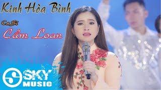 Kinh Hòa Bình   Cẩm Loan ( MV Official )