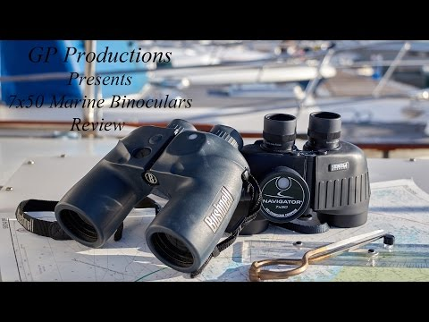 7×50 Marine Binoculars Review ~ Bushnell and Steiner with compass