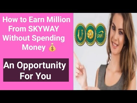 How to Earn Million from Skyway Without Spending Money ?