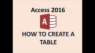 Access 2016 - Creating Tables - How To Create A New Table In Microsoft MS Design & Datasheet View