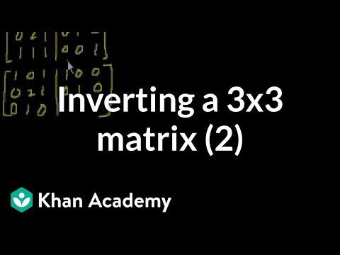 Inverting A 3x3 Matrix Using Gaussian Elimination Video Khan Academy