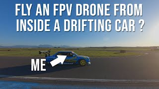 Can I fly an FPV drone from inside the drifting car ?