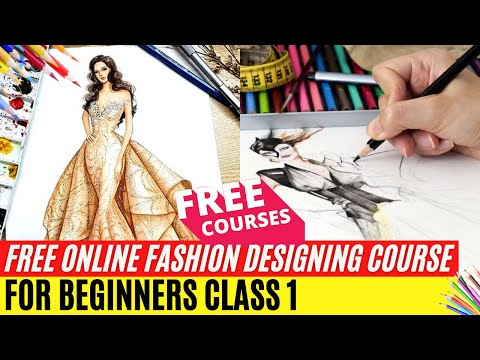 Free Online Fashion Designing Course For Beginners Class 1
