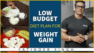 Low Budget Diet Plan for Weight Gain | Yatinder Singh