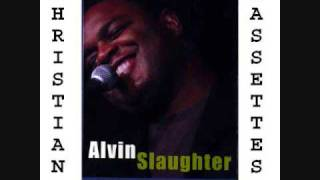I believe the promise - Alvin Slaughter