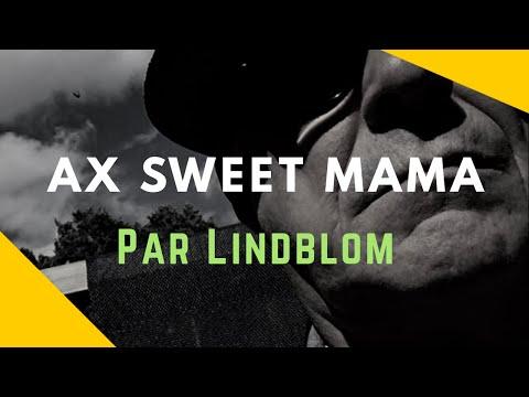 Música Ax Sweet Mama