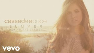 Cassadee Pope - Summer (Behind The Scenes)