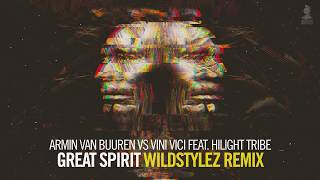 Armin van Buuren vs Vini Vici ft. Hilight Tribe - Great Spirit (Wildstylez