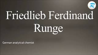 How To Pronounce Friedlieb Ferdinand Runge | Friedlieb Ferdinand Runge Pronunciation