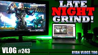 LATE NIGHT GAMING & EDITING GRIND! (Vlog #243)