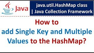 How to add Single Key and Multiple Values to the HashMap? | Java Collection Framework