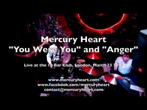 "Mercury Heart - ""You Were You"" & ""Anger"" live at the 12 Bar, London, March 2013"