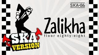 Gambar cover SKA 86 - ZALIKHA (Floor 88) SKA Reggae Version