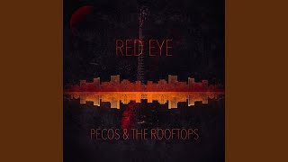 Pecos & The Rooftops Leave Me Lonely