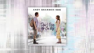 """Andy Grammer - """"Don't Give Up On Me (with R3HAB)"""""""