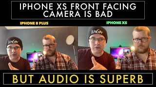 Iphone Xs front facing camera is bad! (worse than iphone 8)