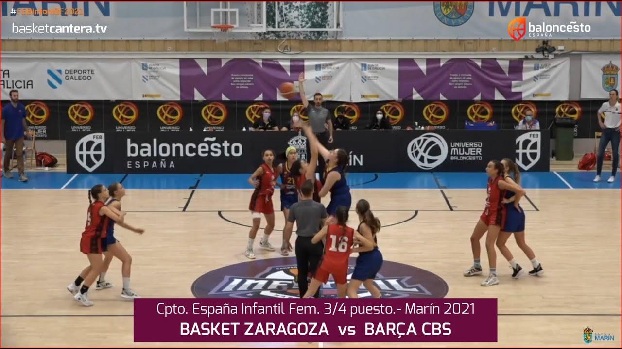 U14F - Cpto.España: BASKET ZARAGOZA vs BARÇA CBS.- Por 3/4 puesto Infantil Fem. FEB-Marín 2021