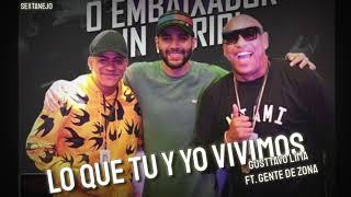 Lo Que Tú Y Yo Vivimos   Gusttavo Lima Ft. Gente De Zona  DVD EMBAIXADOR IN CARIRI (áudio)
