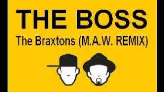 The Boss - Braxtons (M.A.W. Remix)