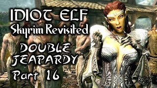 Skyrim Revisited - 130 - Double Jeopardy - Part 16