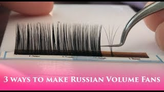 3 different ways to create a Russian Volume Fan (eyelash extensions)