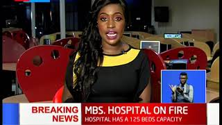 BREAKING NEWS: Mombasa hospital on fire, efforts to evacuate patients on going