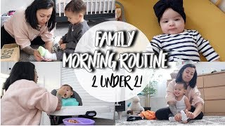 FAMILY MORNING ROUTINE WITH 2 UNDER 2