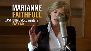 Marianne Faithfull - Easy Come Easy Go Documentary: An Original Idea by Jean Baptiste Mondino (2008)