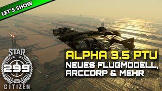 STAR CITIZEN 3.5 [Let's Show] #299 ⭐ ALPHA 3.5 PTU - ArcCorp & Mehr   Gameplay Deutsch/German