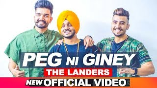 The Landers | Peg Ni Giney (Official Video) | Latest Punjabi Songs 2018 | Speed Records