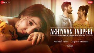 Akhiyaan Tadpegi Song Lyrics in English – Aishwarya Pandit