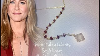 How to Make a Celebrity Style Lariat by Denise Mathew