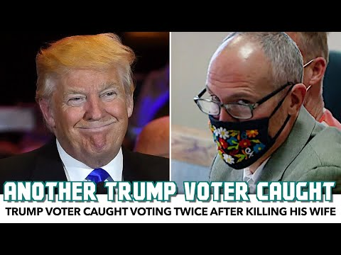 Trump Voter Caught Voting Twice After Killing His Wife